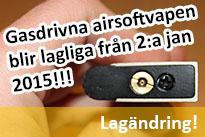 Gasdrivna airsoftvapen blir lagliga från 2:a januari 2015!!!