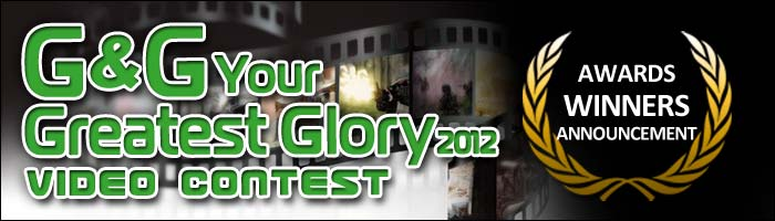 G&G Your Greatest Glory Video Contest 2012 Awards Winners Announcement