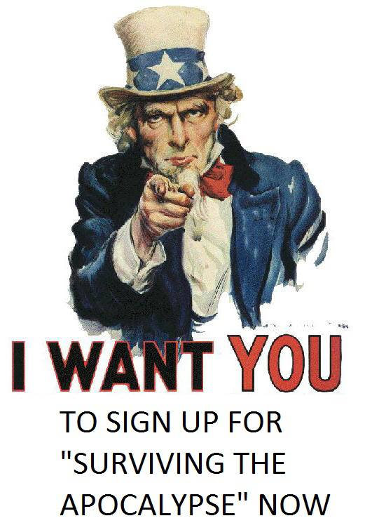 """I Want you to sign up for """"Surviving the Apocalypse"""" now"""