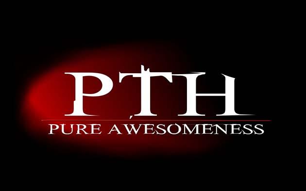 PTH - Pure Awesomeness