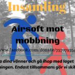Insamling – Airsoft mot mobbning.