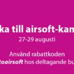 """""""Tillbaka till airsoft""""-kampanj 27-29 augusti"""